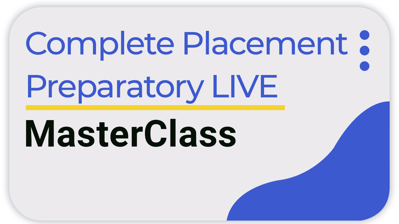 Complete Placement Preparatory LIVE Master Class