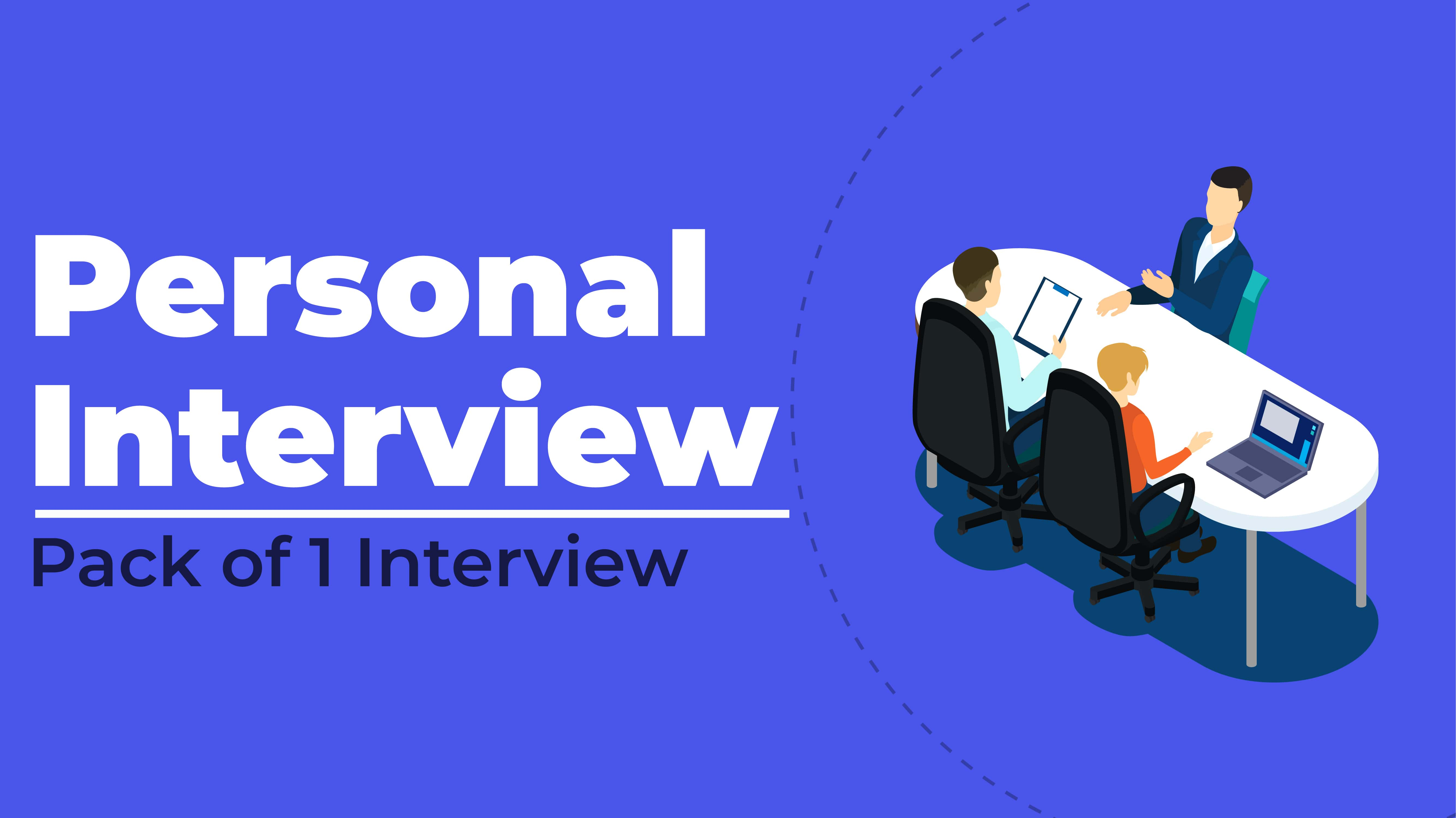 Personal Interview (Pack of 1 Interview)