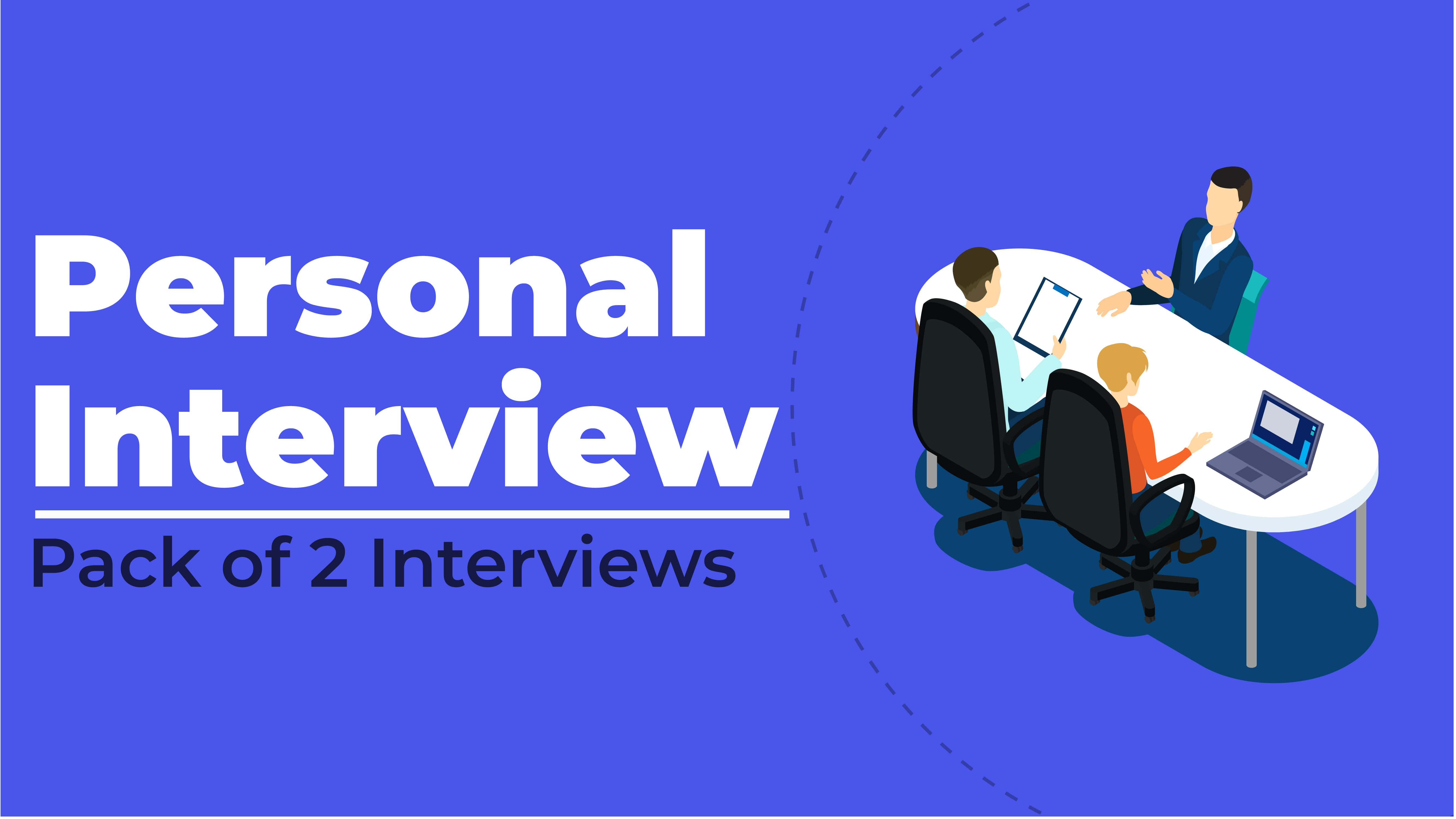 Personal Interview (Pack of 2 Interviews)