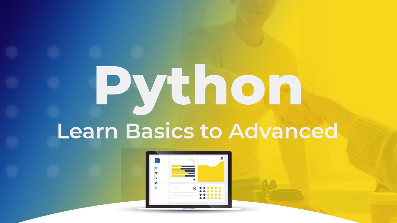 Python Programming Basics to Advanced Course