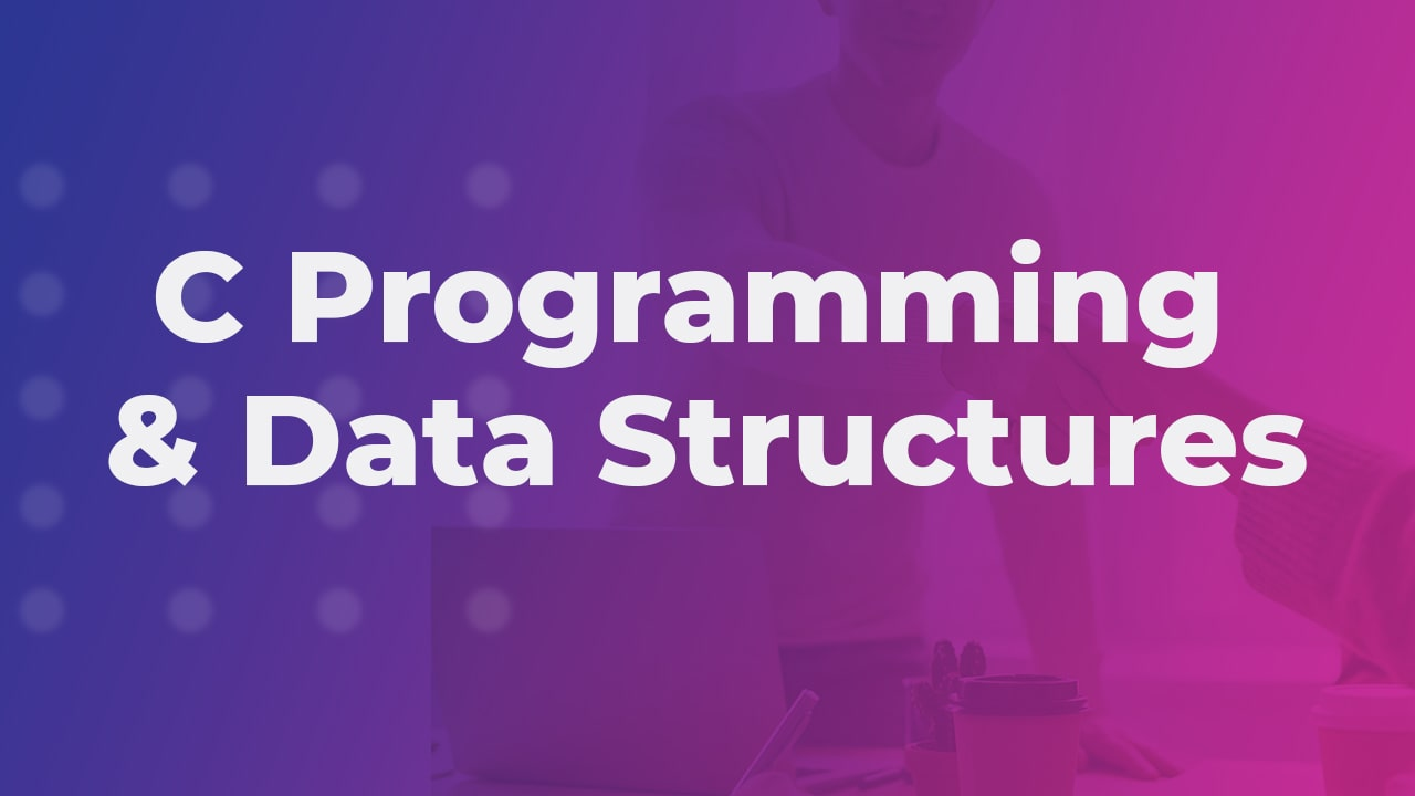 C Programming with Data Structures & Algorithms