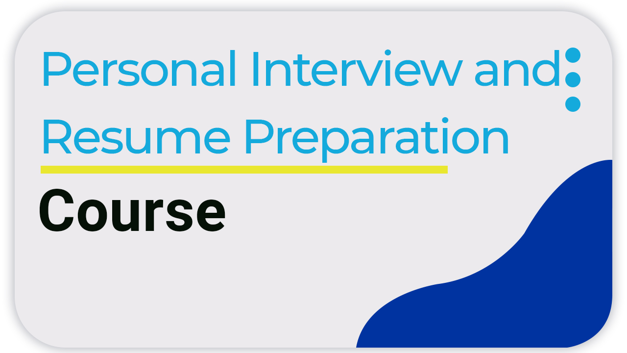 Personal interview & Resume Preparation Course!