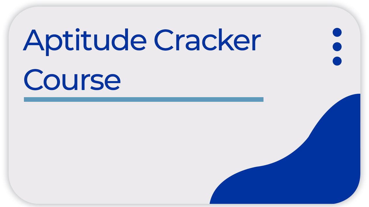 Aptitude Cracker Course - Complete Aptitude training