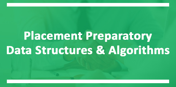 Placement Preparatory Data Structures & Algorithms Course